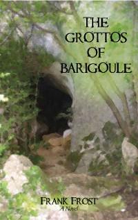 Cover The Grottos of Barigoule