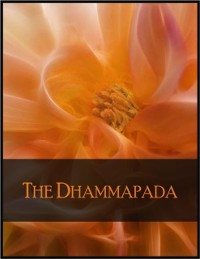 Cover Dhammapada: A Collection of Verses Being One of the Canonical Books of the Buddhists