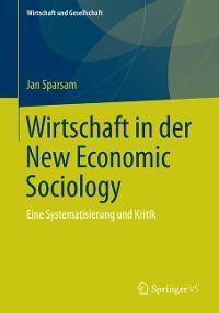 Cover Wirtschaft in der New Economic Sociology