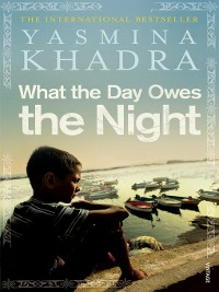 Cover What the Day Owes the Night