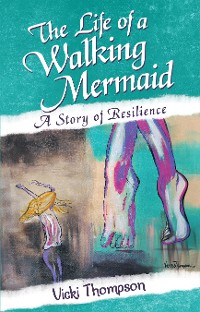 Cover The Life of a Walking Mermaid