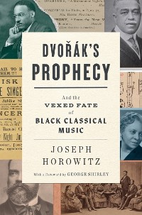 Cover Dvorak's Prophecy: And the Vexed Fate of Black Classical Music