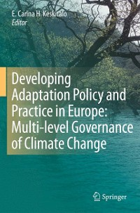 Cover Developing Adaptation Policy and Practice in Europe: Multi-level Governance of Climate Change