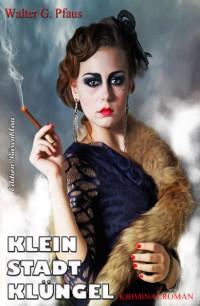 Cover Kleinstadtklüngel: Kriminalroman