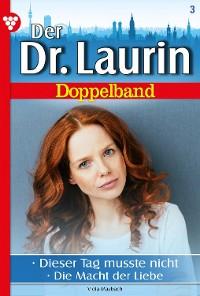 Cover Der neue Dr. Laurin Doppelband 3 – Arztroman