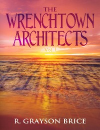 Cover The Wrenchtown Architects, Vol. I
