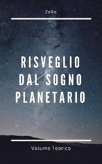 Cover Risveglio dal sogno planetario (Volume Teorico)