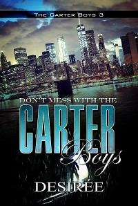 Cover Don't Mess with the Carter Boys