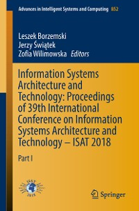 Cover Information Systems Architecture and Technology: Proceedings of 39th International Conference on Information Systems Architecture and Technology – ISAT 2018