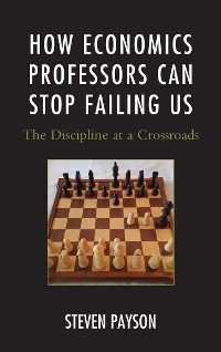 Cover How Economics Professors Can Stop Failing Us