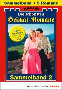 Cover Die schönsten Heimatromane 2 - Sammelband