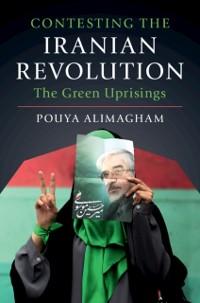 Cover Contesting the Iranian Revolution