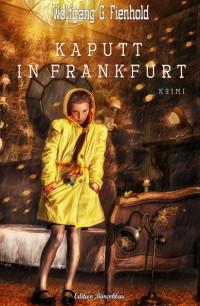 Cover Kaputt in Frankfurt