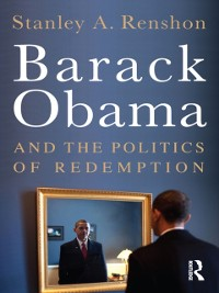 Cover Barack Obama and the Politics of Redemption