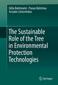 Cover The Sustainable Role of the Tree in Environmental Protection Technologies