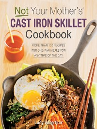 Cover Not Your Mother's Cast Iron Skillet Cookbook