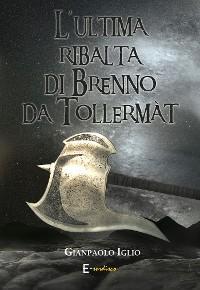 Cover L'ultima ribalta di Brenno da Tollermàt