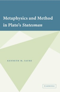 Cover Metaphysics and Method in Plato's Statesman
