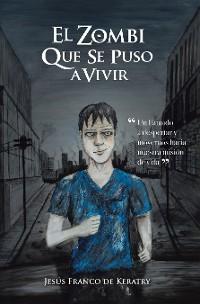 Cover El Zombi Que Se Puso a Vivir