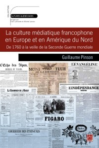 Cover Culture mediatique francophone en Europe et en Amerique du Nord