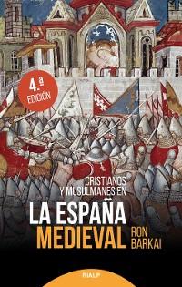 Cover Cristianos y musulmanes en la España medieval