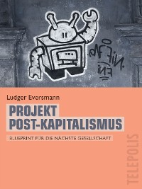 Cover Projekt Post-Kapitalismus (Telepolis)