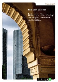 Cover Islamic Banking. Grundlagen, Instrumente und Potenziale