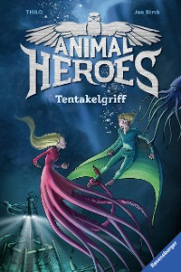 Cover Animal Heroes, Band 6: Tentakelgriff