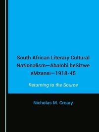 Cover South African Literary Cultural Nationalism--Abalobi beSizwe eMzansi--1918-45