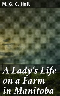 Cover A Lady's Life on a Farm in Manitoba