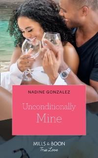 Cover Unconditionally Mine (Mills & Boon True Love) (Miami Dreams)