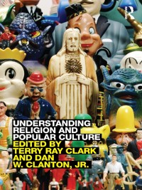 Cover Understanding Religion and Popular Culture