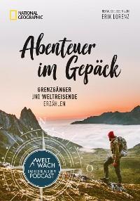 Cover Abenteuer im Gepäck: Grenzgänger und Weltreisende erzählen.