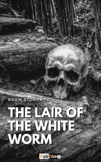 Cover The Lair of the White Worm (Illustrated)