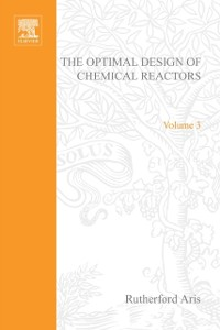 Cover Optimal Design of Chemical Reactors A Study in Dynamic Programming by Rutherford Aris