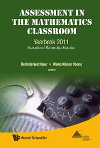 Cover Assessment In The Mathematics Classroom: Yearbook 2011, Association Of Mathematics Educators