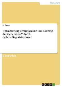 Cover Unterstützung der Integration und Bindung der Generation Y durch Onboarding-Maßnahmen