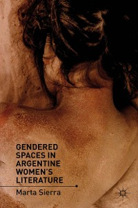 Cover Gendered Spaces in Argentine Women's Literature