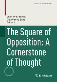 Cover The Square of Opposition: A Cornerstone of Thought