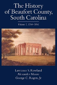 Cover The History of Beaufort County, South Carolina