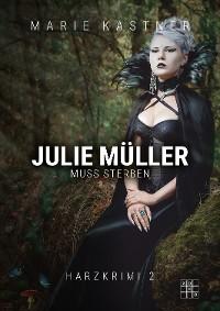 Cover Julie Müller muss sterben