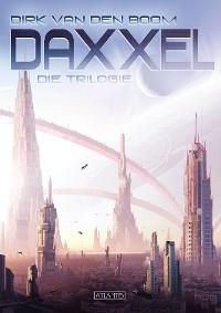 Cover Daxxel - Die Trilogie (Eobal, Habitat C & Meran)