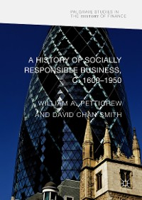Cover A History of Socially Responsible Business, c.1600–1950