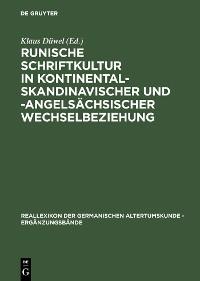 Cover Runische Schriftkultur in kontinental-skandinavischer und -angelsächsischer Wechselbeziehung