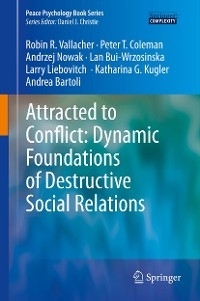 Cover Attracted to Conflict: Dynamic Foundations of Destructive Social Relations