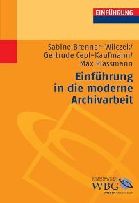 Cover Einführung in die moderne Archivarbeit