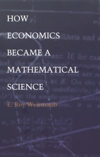 Cover How Economics Became a Mathematical Science