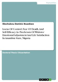 Cover Locus Of Control, Fear Of Death, And Self-Efficacy As Predictors Of Widows' Emotional Adjustment And Life Satisfaction In Anambra State, Nigeria
