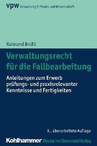 Cover Verwaltungsrecht für die Fallbearbeitung