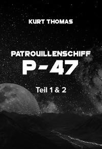 Cover Patrouillenschiff P-47: Teil 1 & 2